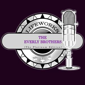 Lifeworks - The Everly Brothers (The Platinum Edition)