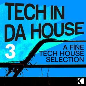 Tech in da House 3 (A Fine Tech House Selection)