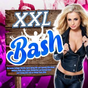 Xxl Bash - Die besten Schlager Discofox Après Spring Hits zum Opening 2014 Break –
