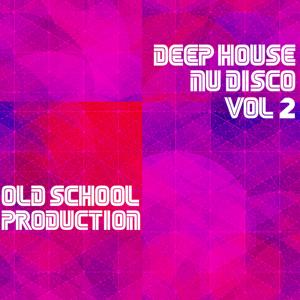 Old School Deep House and Nu Disco, Vol. 2