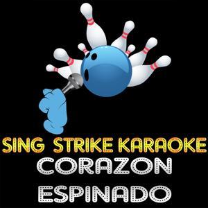Corazon Espinado (Karaoke Version) (Originally Performed By Carlos Santana)
