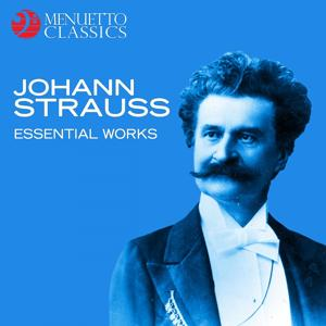 Johann Strauss - Essential Works