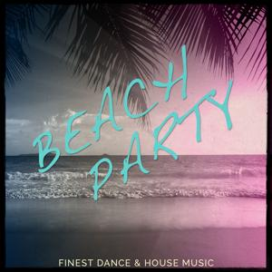 Beach Party, Vol. 1 (Finest Dance & House Music)