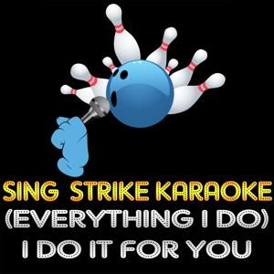 (Everything I Do) I Do It for You (Karaoke Version) (Originally Performed By Bryan Adams)