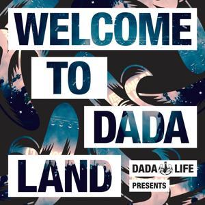 Dada Life Presents - Welcome To Dada Land