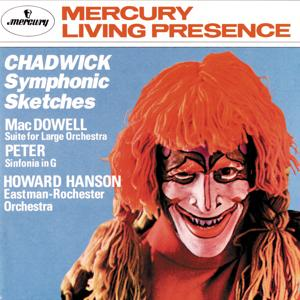 Chadwick: Symphonic Sketches/MacDowell: Suite for Large Orchestra/Sinfonia in G