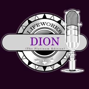 Lifeworks - Dion (The Platinum Edition)