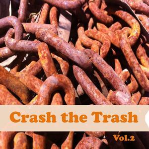Crash the Trash, Vol. 2