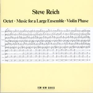 Steve Reich: Octet, Music For Large Ensemble & Violin Phase