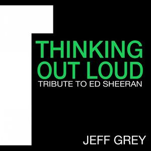 Thinking out Loud (Tribute to Ed Sheeran)