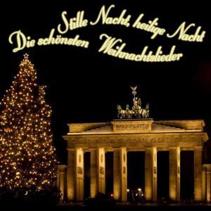 Stille Nacht, Heilige Nacht -Die schönsten Weihnachtslieder