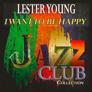 I Want to Be Happy (Jazz Club Collection)