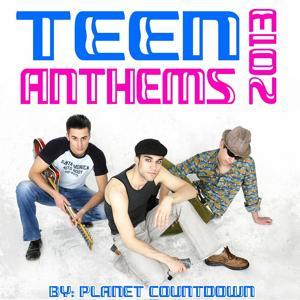 Teen Anthems 2013