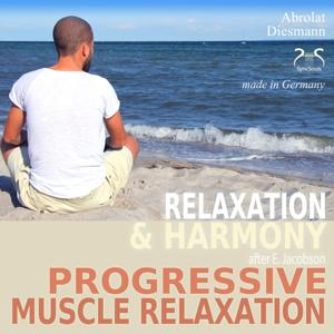 Progressive Muscle Relaxation After E. Jacobson - Relaxation and Harmony - PMR