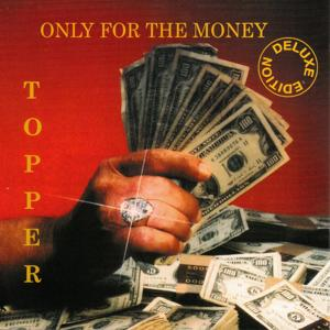 Only for the Money-Deluxe Edition