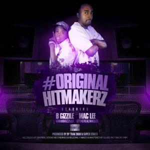 #OriginalHitMakerz Starring MacLee & BGizzile