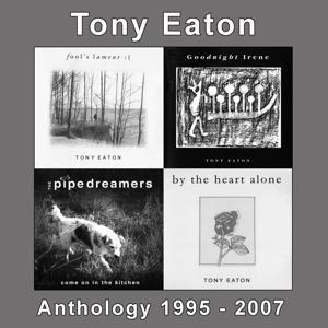 Tony Eaton Anthology 1995-2007