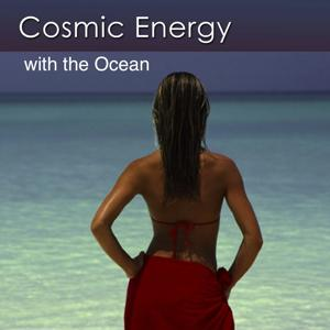 Cosmic Energy and the Ocean (Relaxation Music with the Ocean)