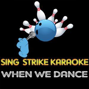 When We Dance (Karaoke Version) (Originally Performed By Sting)