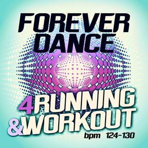 Forever Dance 4 Running and Workout BPM 124 - 130