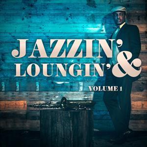 Jazzin' & Loungin', Vol. 1