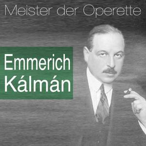 Meister der Operette: Emmerich Kálmán