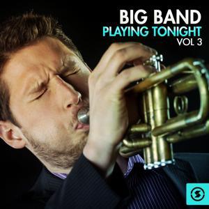 Big Band Playing Tonight, Vol. 3