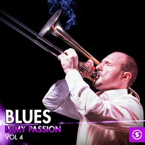 Blues Is My Passion, Vol. 4