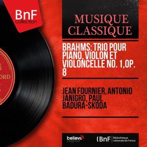 Brahms: Trio pour piano, violon et violoncelle No. 1, Op. 8 (1889 Version, Mono Version)