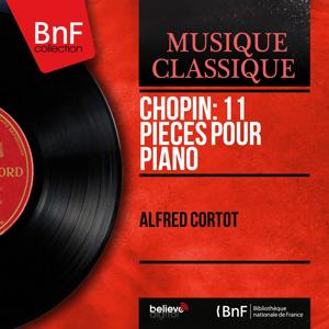 Chopin: 11 Pièces pour piano (Mono Version)