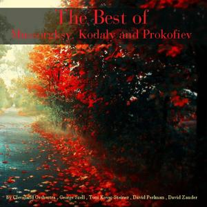 The Best of Mussorgksy, Kodaly and Prokofiev