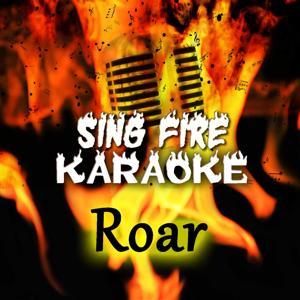 Roar (Karaoke Version) (Originally Performed By Katy Perry)