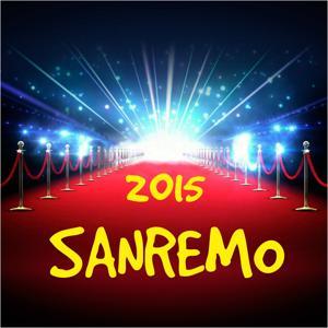 Sanremo 2015 (Le più belle canzoni di Sanremo 2015)