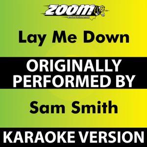 Lay Me Down (Karaoke Version) [Originally Performed By Sam Smith]
