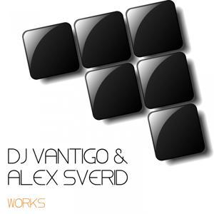 DJ Vantigo & Alex Sverid Works