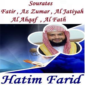 Sourates Fatir , Az Zumar , Al Jatiyah , Al Ahqaf  , Al Fath (Quran)