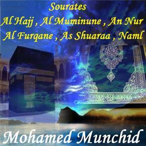 Sourates Al Hajj , Al Muminune , An Nur , Al Furqane , As Shuaraa , Naml (Quran)
