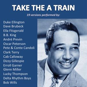 Take the A Train (19 Versions Performed By:)