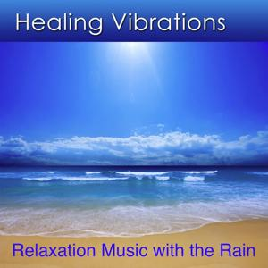 Healing Vibrations with the Rain (Music of Healing Vibrations with the Rain)