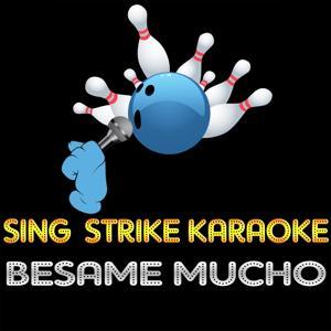 Besame Mucho (Karaoke Version) (Originally Performed By Julio Iglesias)