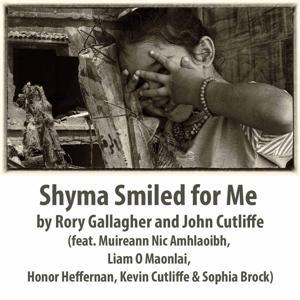 Shyma Smiled for Me (feat. Muireann Nic Amhlaoibh, Liam O Maonlai, Honor Heffernan, Kevin Cutliffe & Sophia Brock)
