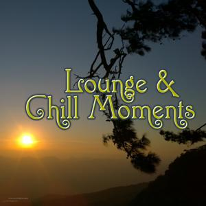 Lounge & Chill Moments