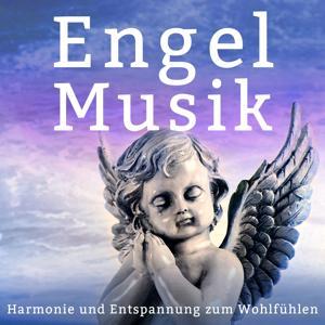Engel Musik (Harmonie und Entspannung zum Wohlfühlen)