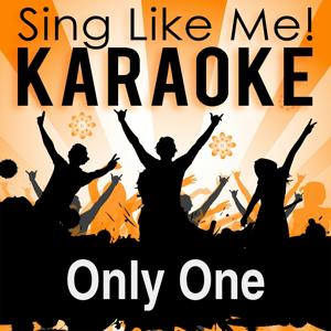 Only One (Karaoke Version)