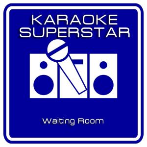 Waiting Room (Karaoke Version) [Originally Performed By Fugazi]