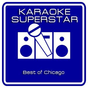 Best of Chicago (Karaoke Version)