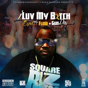 I Luv My Bitch (feat. Gunplay & Flow)