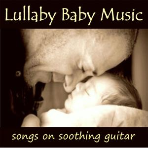 Lullaby Baby Music – Songs on Soothing Guitar