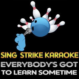 Everybody's Got to Learn Sometime (Karaoke Version) (Originally Performed By The Korgis)