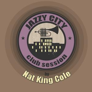 JAZZY CITY - Club Session by Nat King Cole